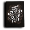 no-one-is-in-charge-of-your-happiness-except-you-typographic-quote